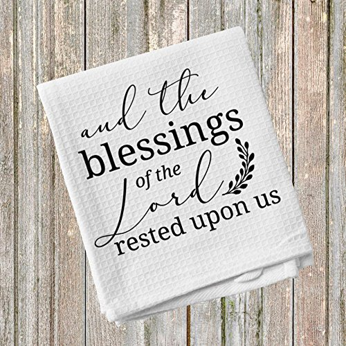 And The Blessings of the Lord Rested Upon Us Kitchen Towel