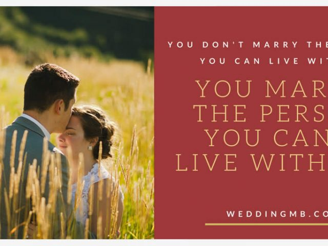 Don't Marry the Person You Can Live With…