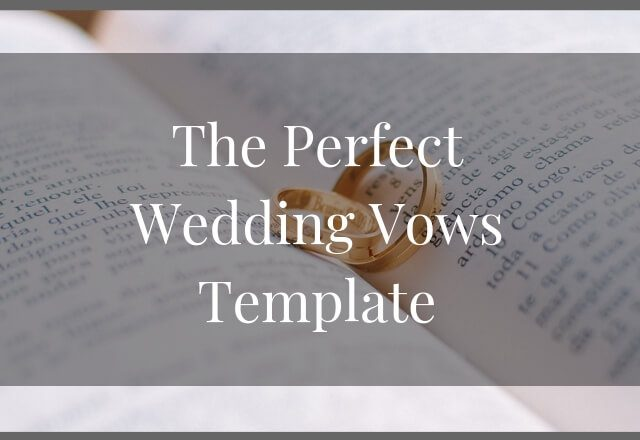 Here's A Template To Help You Create Perfect Wedding Vows